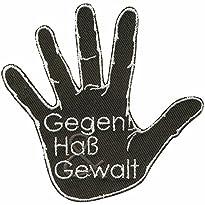 AUFNÄHER - Gegen Haß Gewalt Gr. ca. 9 x 9 cm - Patches Stick Applikation