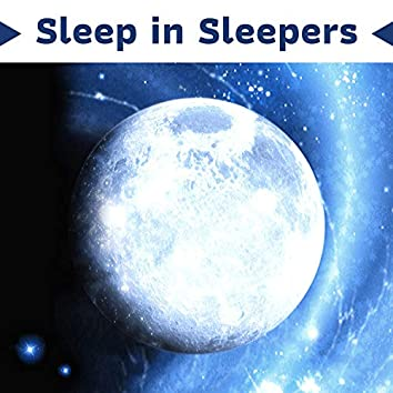 Sleep in Sleepers - Relaxing Sleep Music Machine