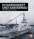 Scharnhorst und Gneisenau: Die Bildchronik 1939-1945