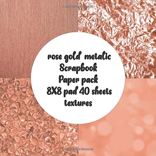 rose gold metalic Scrapbook Paper pack 8X8 pad 40 sheets textures: card making DIY crafting for crafts & large printmaking double sided sheets for ... & Invitations - Origami & Crafting projects
