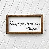 PotteLove Keep Ya Head Up Framed Wood Sign, Shelf Decor, Custom Gallery Wall Hanging, Motivational Quote, Inspirational, Tupac Song Lyrics, 12 x 22 Inch, Wall Art Decor