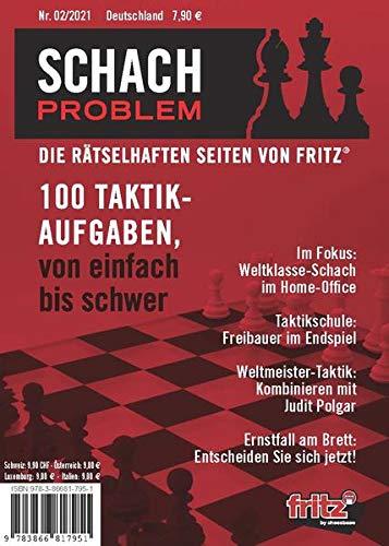 Schach Problem Heft #02/2021: Die rätselhaften Seiten von Fritz (Schach-Problem: Über 100 Schachaufgaben)