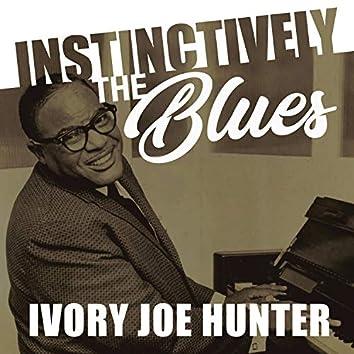 Instinctively the Blues - Ivory Joe Hunter