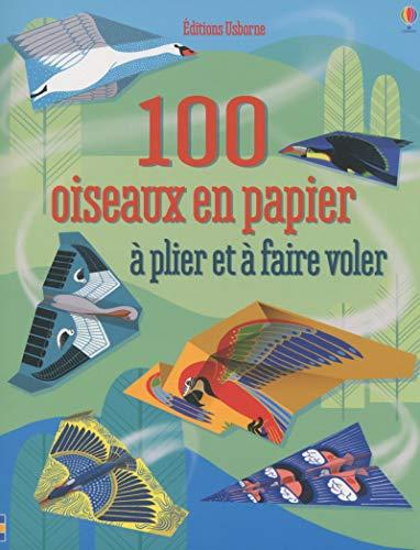100 oiseaux en papier à plier et à faire voler