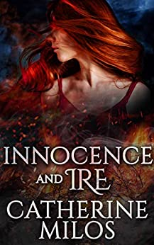 Innocence and Ire (Angels and Avalon Book 3) by [Catherine Milos, Jesse Savage, Ellen Michelle]