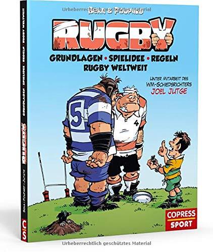 Rugby. Regeln, Grundlagen und Spielidee des faszinierenden Sports. Mit Informationen über das Rugby-Universum weltweit: Unterschiedliche Spielweisen, ... Grundlagen, Spielidee, Regeln, Rugby weltweit