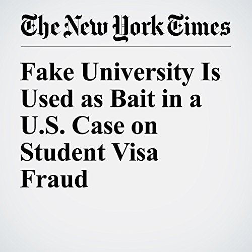 Fake University Is Used as Bait in a U.S. Case on Student Visa Fraud audiobook cover art