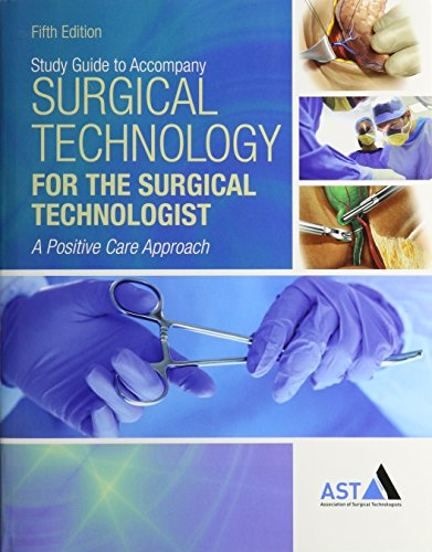 Bundle: Surgical Technology for the Surgical Technologist: A Positive Care Approach, 5th + Study Guide with Lab Manual +