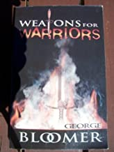 Weapons for Warriors (The School of Ministry Series)