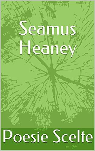 Seamus Heaney : Poesie in traduzione italiana del poeta irlandese Seamus Heaney. (Italian Edition)