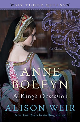 Image of Anne Boleyn, A King's Obsession: A Novel (Six Tudor Queens)