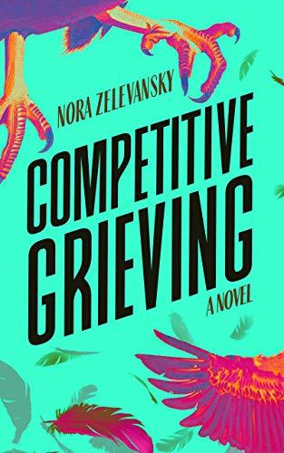 Competitive Grieving: A Novel