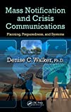 Mass Notification and Crisis Communications: Planning, Preparedness, and Systems (English Edition)
