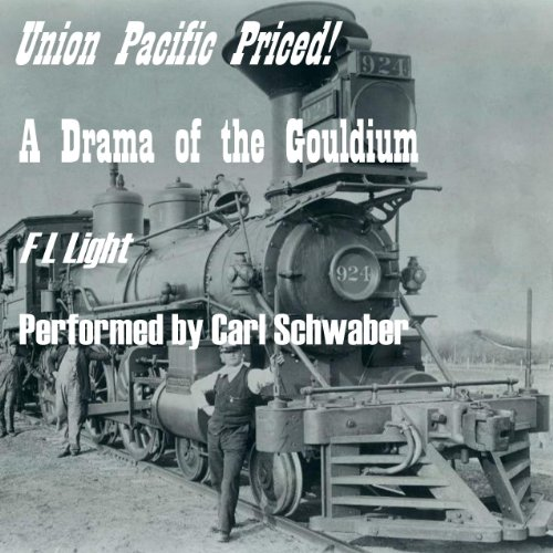 Union Pacific Priced!: A Drama of the Gouldium audiobook cover art