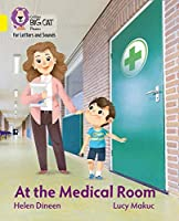 At the Medical Room: Band 03/Yellow (Collins Big Cat Phonics for Letters and Sounds)