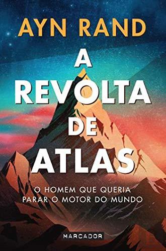 A Revolta de Atlas O homem que queria parar o motor do mundo