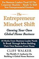The Entrepreneur Mindset Shift: Owning Your Own Global Home Business