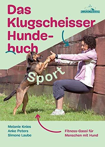 Das Klugscheisser-Hundebuch Sport: Fitness-Gassi für Menschen mit Hund