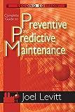 Complete Guide to Preventive and Predictive Maintenance (Volume 1)...