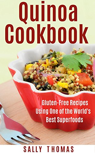 Book: Quick & Easy Quinoa Cookbook - Gluten-Free Recipes Using One of the World's Best Superfoods by Sally Thomas