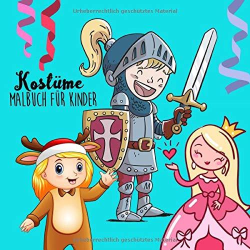 Kostüme Malbuch für Kinder: Kostüm Malbuch für Kinder ab 4 Jahren | Malblock | tolle Verkleidungen und Kostüme aus Fasching, Karneval und Halloween | Geschenk Kinder | ca. 22,6x22,6 cm | 60 Seiten
