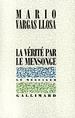 La vérité par le mensonge de Mario Vargas Llosa