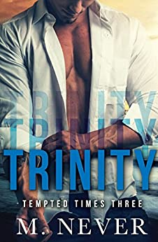 Trinity: MMF Menage Romance by [M. Never]