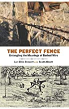 The Perfect Fence: Untangling the Meanings of Barbed Wire (Connecting the Greater West Series)