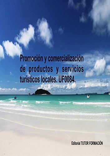 Promoción y comercialización de productos y servicios turísticos locales. UF0084.