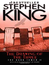 By Stephen King - The Drawing of the Three: (The Dark Tower #2) (7.6.2003)