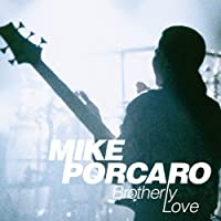 Brotherly Love by Mike Porcaro (2011-02-22)