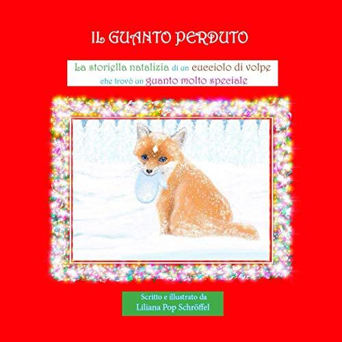 Il guanto perduto: La storiella natalizia di un cucciolo di volpe che trovò un guanto molto speciale