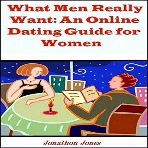 『What Men Really Want: An Online Dating Guide for Women』のカバーアート