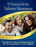 EL MANUAL DE LOS VALORES HUMANOS: LIBROS DE SUPERACIÓN PERSONAL