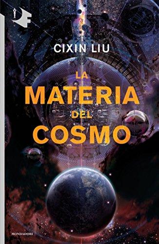 La materia del cosmo (Il problema dei tre corpi Vol. 2)