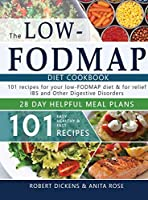 Low FODMAP diet cookbook: 101 Easy, healthy & fast recipes for yours low-FODMAP diet + 28 days healpfull meal plans