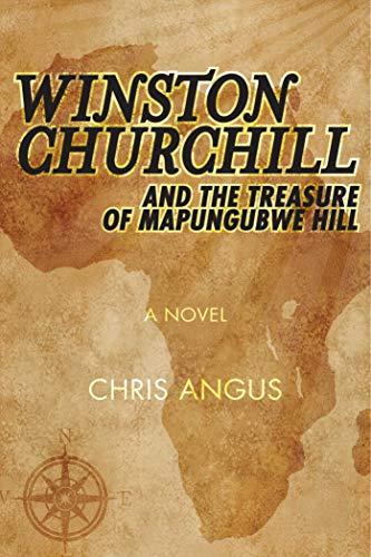 Winston Churchill and the Treasure of Mapungubwe Hill: A Novel