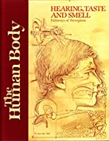 Hearing, Taste and Smell: Pathways of Perception (Human Body) 092026929X Book Cover