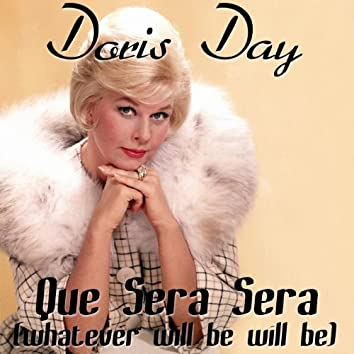 Que Sera Sera (Whatever Will Be, Will Be)