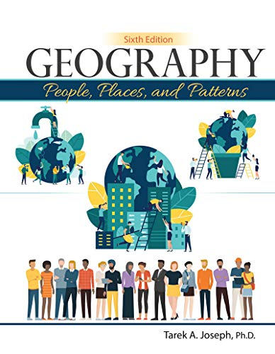 Compare Textbook Prices for Geography: People, Places, and Patterns 6 Edition ISBN 9781524993153 by Joseph, Tarek A., Ph.D.