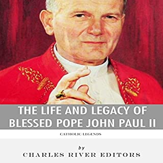 Catholic Legends: The Life and Legacy of Blessed Pope John Paul II cover art