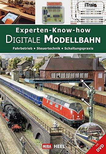 Experten-Know-how Digitale Modellbahn (mit DVD): Fahrbetrieb / Steuertechnik / Schaltungspraxis
