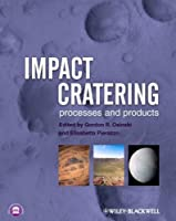 Impact Cratering: Processes and Products by G. R. Osinski E. Pierazzo(2012-12-26)