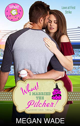 Whoa! I Married the Pitcher: a BBW romance & Passport 2 Love collaboration (Wedded Curves Book 3) (English Edition)
