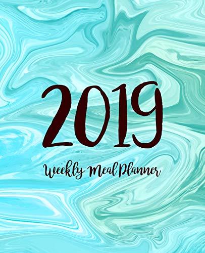 Weekly Meal Planner 2019: A Year - 365 Daily - 52 Week 2019 Calendar Meal Planner Daily Weekly and Monthly For Track  Alabama
