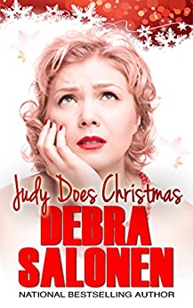 Judy Does Christmas: Old enough to know better, too young to care. (The Judy Chronicles Book 2) by [Debra Salonen]