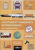 Logistique et transports internationaux - Les fondamentaux