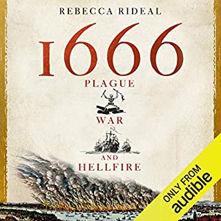 1666     Plague, War and Hellfire              By:                                                                                                                                 Rebecca Rideal                               Narrated by:                                                                                                                                 Billie Fulford-Brown                      Length: 8 hrs and 8 mins     71 ratings     Overall 4.3