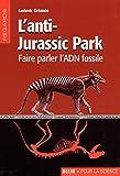L'anti-Jurassic Park - Faire parler l'ADN fossile