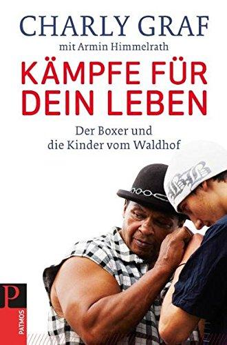 Kämpfe für dein Leben: Der Boxer und die Kinder vom Waldhof